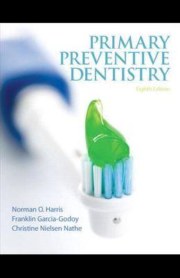 Primary Preventive Dentistry (8th Edition) (Primary Preventive Dentistry ( Harris))