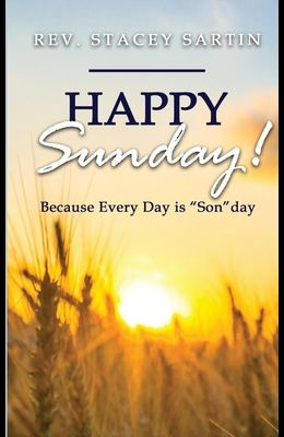 Happy Sunday! Because Every Day is SONday