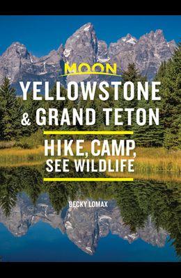 Moon Yellowstone & Grand Teton: Hike, Camp, See Wildlife