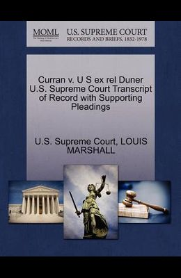 Curran V. U S Ex Rel Duner U.S. Supreme Court Transcript of Record with Supporting Pleadings