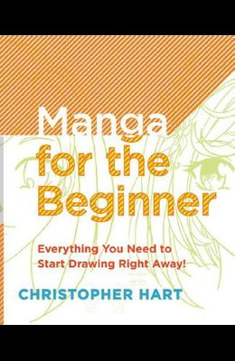 Manga for the Beginner: Everything You Need to Know to Get Started Right Away!