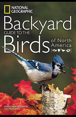 National Geographic Backyard Guide to the Bir