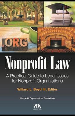 Nonprofit Law: A Practical Guide to Legal Issues for the Nonprofit Organization