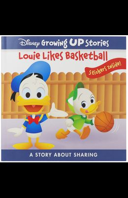 Disney Growing Up Stories: Louie Likes Basketball: A Story about Sharing