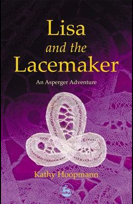 Lisa and the Lacemaker: An Asperger Adventure