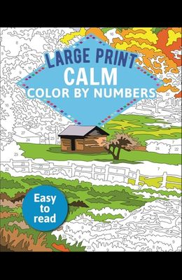 Large Print Calm Color by Numbers: Easy to Read
