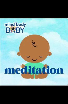 Mind Body Baby: Meditation