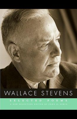 Wallace Stevens: Selected Poems