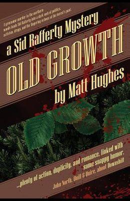 Old Growth: A Sid Rafferty Mystery