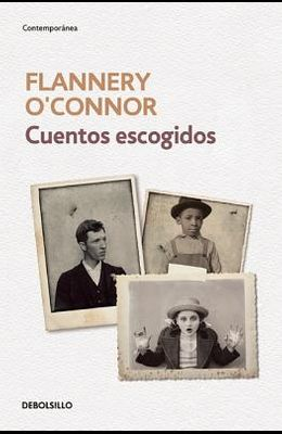 Cuentos Escogidos. Flannery O'Connor / The Complete Stories (Flannery O'Connor )