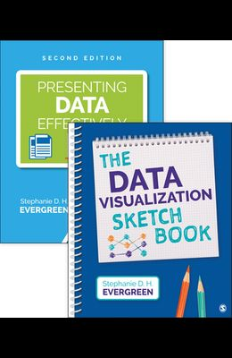 Bundle: Evergreen: Presenting Data Effectively, 2e + Evergreen: Data Visualization Sketchbook (Spiral)