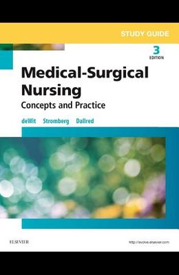 Study Guide for Medical-Surgical Nursing: Concepts and Practice, 3e