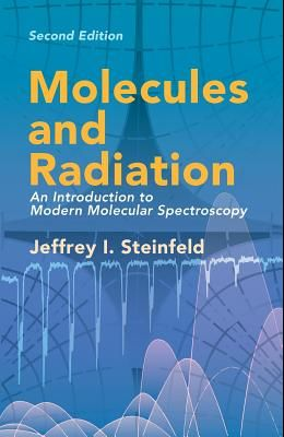Molecules and Radiation: An Introduction to Modern Molecular Spectroscopy. Second Edition