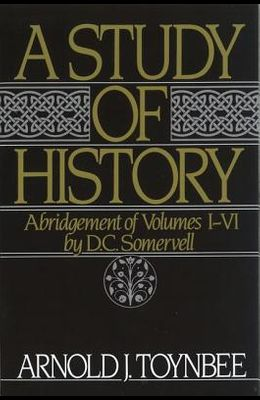 A Study of History: Abridgement of Volumes I-VI