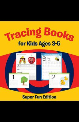 Tracing Books for Kids Ages 3-5: Super Fun Edition