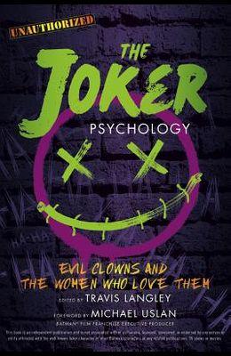 The Joker Psychology, Volume 12: Evil Clowns and the Women Who Love Them