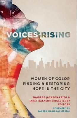 Voices Rising: Women of Color Finding and Restoring Hope in the City