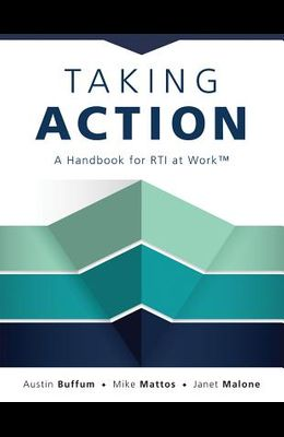 Taking Action: A Handbook for Rti at Work(tm) (How to Implement Response to Intervention in Your School)