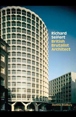 Richard Seifert: British Brutalist Architecture