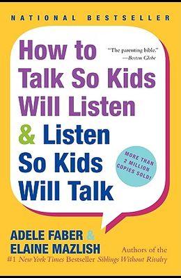 How to Talk So Kids Will Listen & Listen So Kids Will Talk