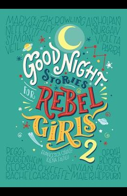 Good Night Stories for Rebel Girls 2, Volume 2