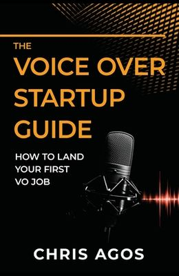 The Voice Over Startup Guide: How to Land Your First VO Job