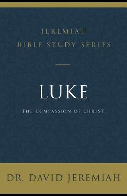 Luke: The Compassion of Christ