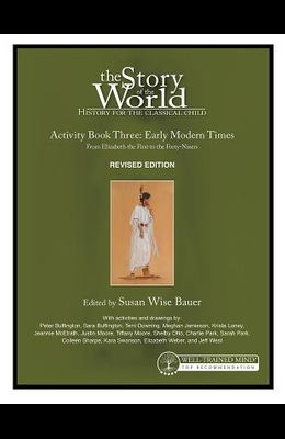 Story of the World, Vol. 3 Activity Book, Revised Edition: History for the Classical Child: Early Modern Times