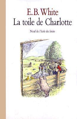 La Toile de Charlotte = Charlottes Web