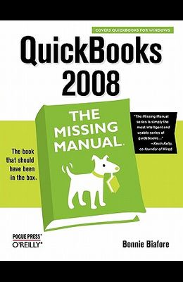 QuickBooks 2008: The Missing Manual: The Missing Manual
