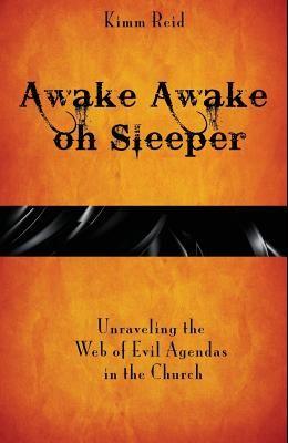 Awake Awake oh Sleeper: Unraveling the Web of Evil Agendas in the Church