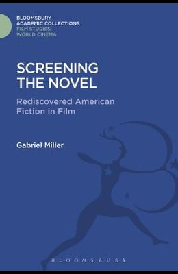 Screening the Novel: Rediscovered American Fiction in Film