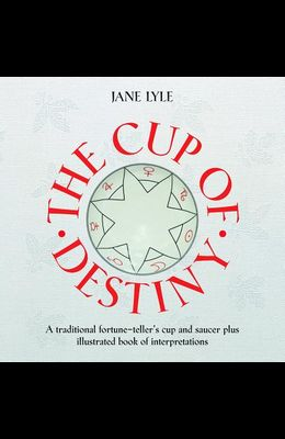 The Cup of Destiny [with Cup/Saucer] [With Cup/Saucer]