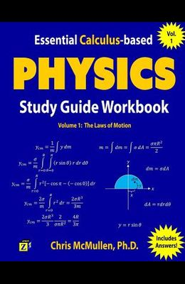 Essential Calculus-Based Physics Study Guide Workbook: The Laws of Motion