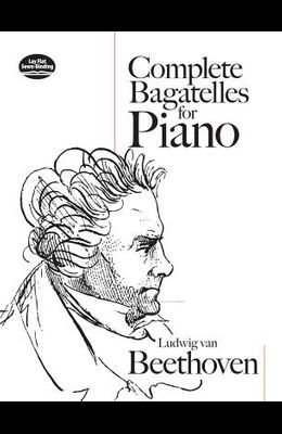 Complete Bagatelles for Piano