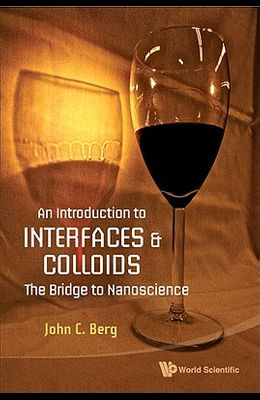 Introduction to Interfaces and Colloids, An: The Bridge to Nanoscience