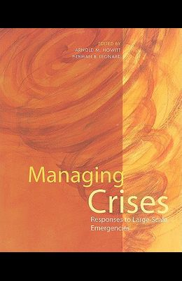 Managing Crises: Responses to Large-Scale Emergencies