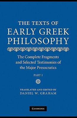 The Texts of Early Greek Philosophy, 2-Volume Set: The Complete Fragments and Selected Testimonies of the Major Presocratics