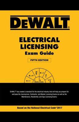 Dewalt Electrical Licensing Exam Guide: Based on the NEC 2017