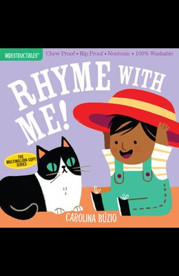 Indestructibles: Rhyme with Me!: Chew Proof - Rip Proof - Nontoxic - 100% Washable (Book for Babies, Newborn Books, Safe to Chew)