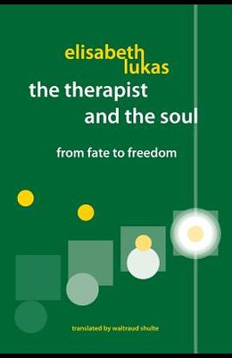 The Therapist and the Soul: From Fate to Freedom