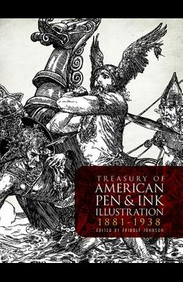 Treasury of American Pen-And-Ink Illustration 1881 to 1938: 236 Drawings by 103 Artists