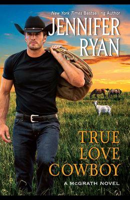 True Love Cowboy: A McGrath Novel