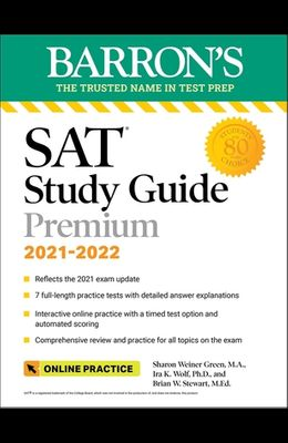 Barron's SAT Study Guide Premium, 2021-2022 (Reflects the 2021 Exam Update): 7 Practice Tests + Comprehensive Review + Online Practice