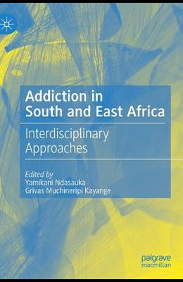 Addiction in South and East Africa: Interdisciplinary Approaches