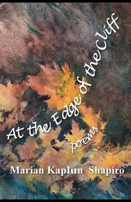 At the Edge of the Cliff: poems