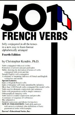 501 French Verbs: Fully Conjugated in All the Tenses in a New Easy-To-Learn Format Alphabetically Arranged