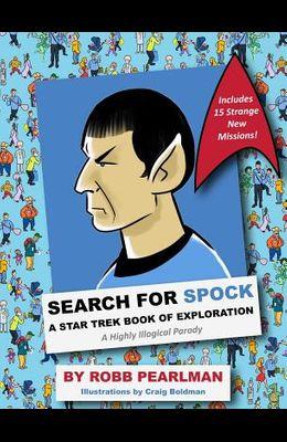 Search for Spock: A Star Trek Book of Exploration: A Highly Illogical Parody (Star Trek Fan Book, Trekkies, Activity Books, Crafts & Hob