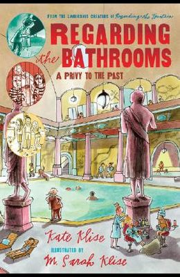 Regarding the Bathrooms: A Privy to the Past