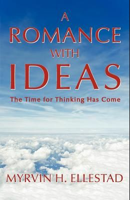 A Romance with Ideas: The Time for Thinking Has Come